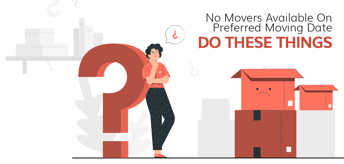 No Movers Available On Preferred Moving Date